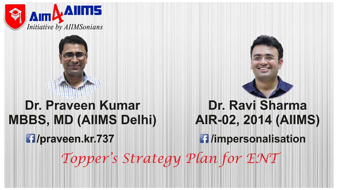 ENT: Topper's strategy plan for AIIMS PG and AIPG