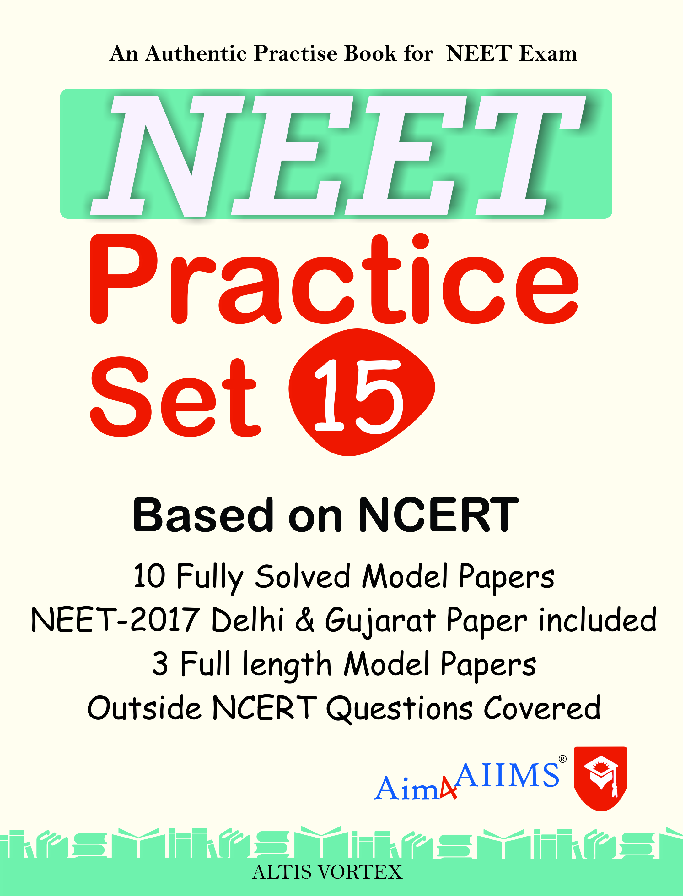 NEET Practice Set (15 Papers) Physics/Chemistry/Biology